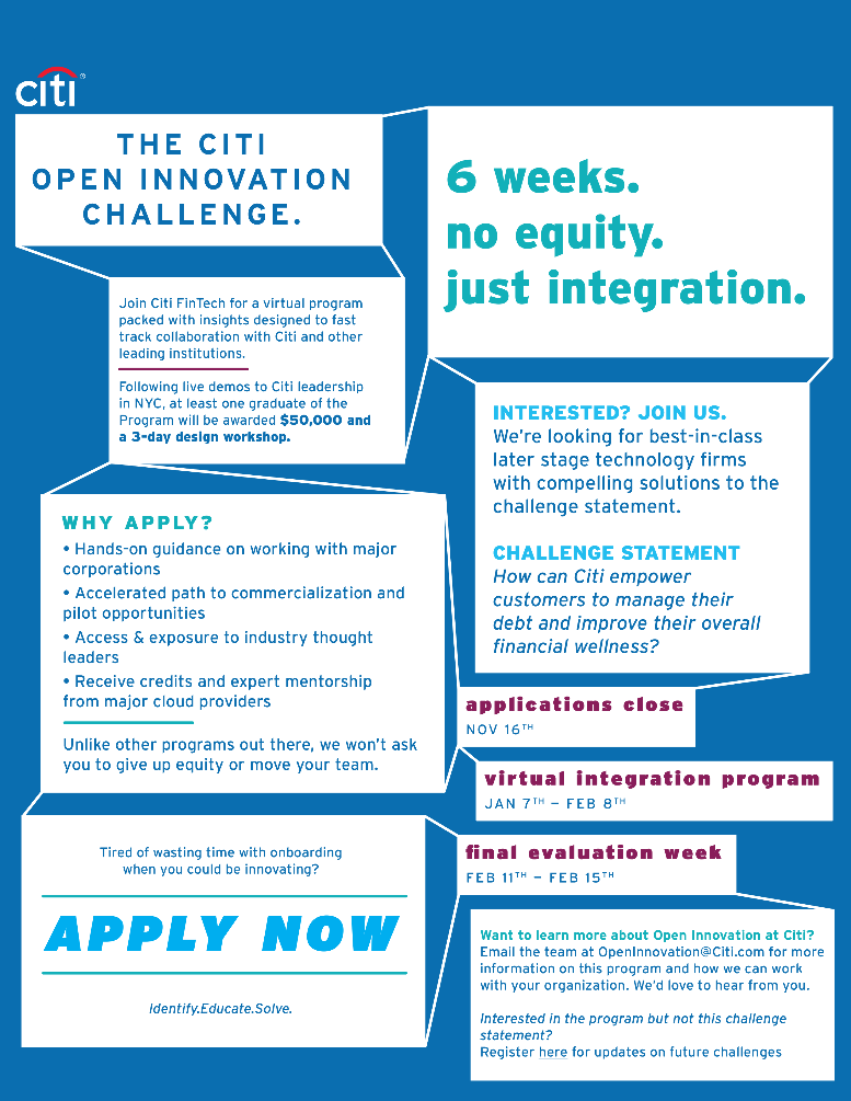 The Citi Open Innovation Challenge. 6 weeks, no equity, just integration.